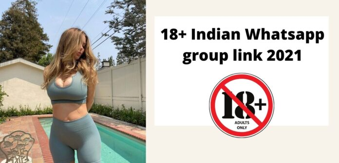 18+ Indian Whatsapp group link 2021